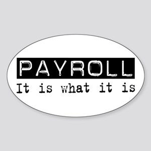 Payroll Is Oval Sticker