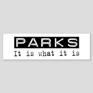 Parks Is Bumper Sticker