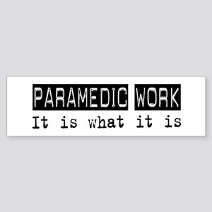 Paramedic Work Is Bumper Sticker