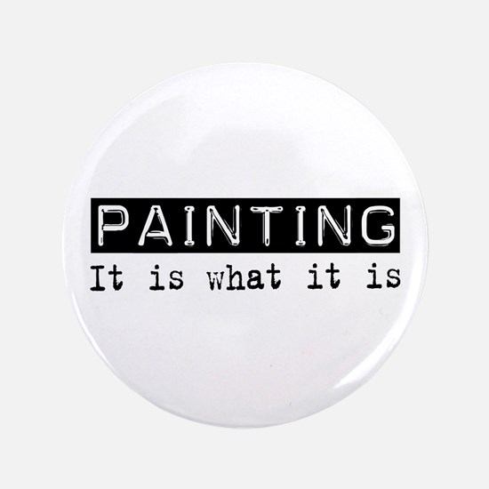 "Painting Is 3.5"" Button"