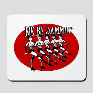 We Be Jammin Mousepad