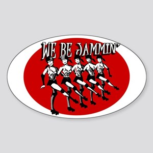 We Be Jammin Oval Sticker