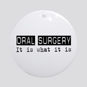 Oral Surgery Is Ornament (Round)