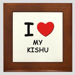 I love MY KISHU Framed Tile