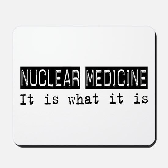 Nuclear Medicine Is Mousepad
