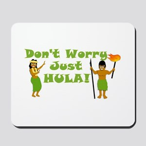 Don't Worry Just Hula Mousepad