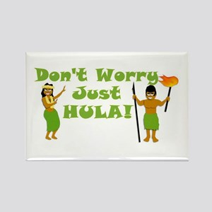 Don't Worry Just Hula Rectangle Magnet