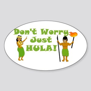 Don't Worry Just Hula Sticker (Oval)