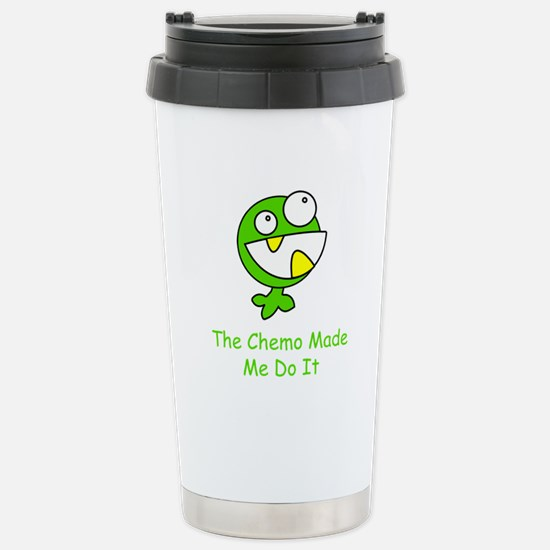 The Chemo Made Me Do It Stainless Steel Travel Mug