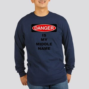 Danger is my middle name Long Sleeve T-Shirt