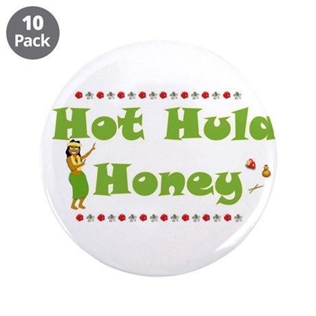 "Hot Hula Honey 3.5"" Button (10 pack)"