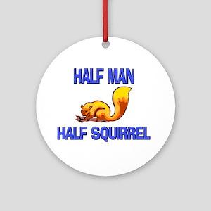 Half Man Half Squirrel Ornament (Round)