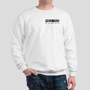 MBA-ing Is Sweatshirt