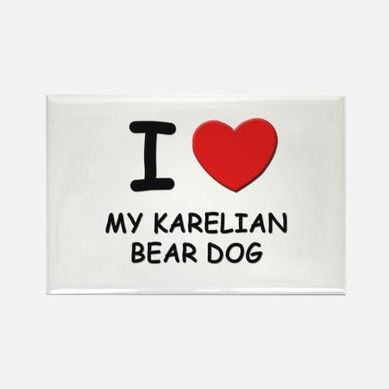 I love MY KARELIAN BEAR DOG Rectangle Magnet