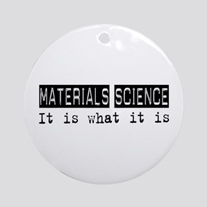 Materials Science Is Ornament (Round)