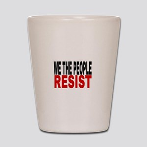 We The People Resist Shot Glass
