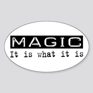 Magic Is Oval Sticker