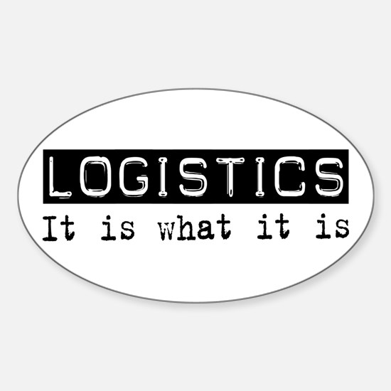 Logistics Is Oval Decal