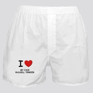 I love MY JACK RUSSELL TERRIER Boxer Shorts