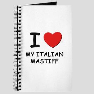 I love MY ITALIAN MASTIFF Journal
