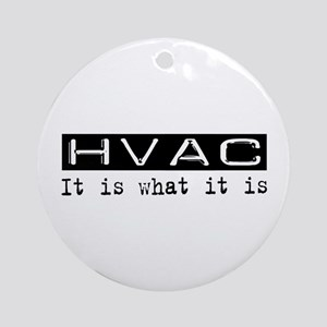 HVAC Is Ornament (Round)
