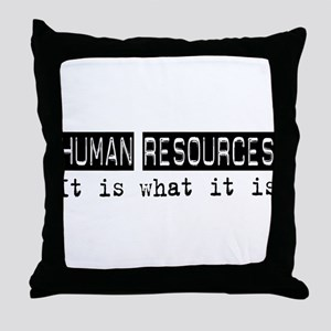 Human Resources Is Throw Pillow