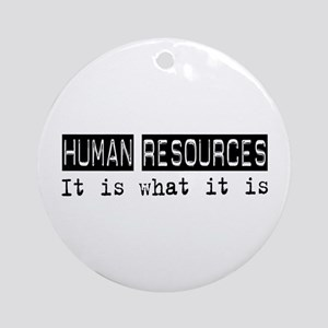 Human Resources Is Ornament (Round)