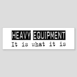 Heavy Equipment Is Bumper Sticker