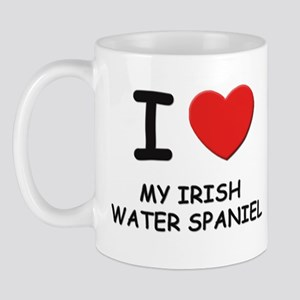 I love MY IRISH WATER SPANIEL Mug