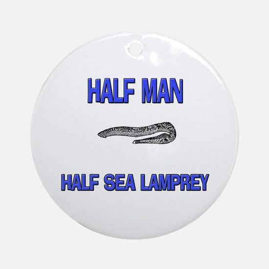 Half Man Half Sea Lamprey Ornament (Round)