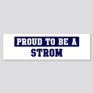 Proud to be Strom Bumper Sticker