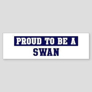 Proud to be Swan Bumper Sticker