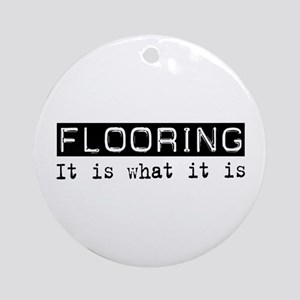 Flooring Is Ornament (Round)