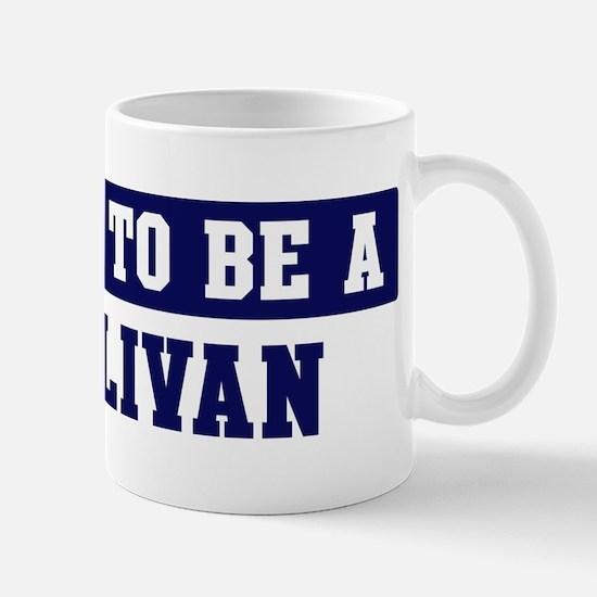 Proud to be Sullivan Mug