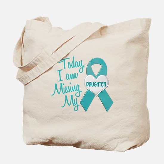 Missing My Daughter 1 TEAL Tote Bag