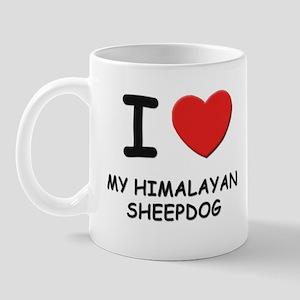 I love MY HIMALAYAN SHEEPDOG Mug