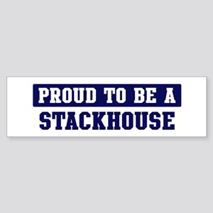 Proud to be Stackhouse Bumper Sticker