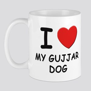 I love MY GUJJAR DOG Mug