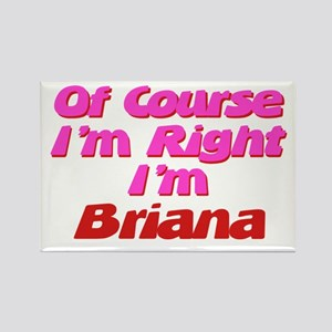 Brianna Is Right Rectangle Magnet