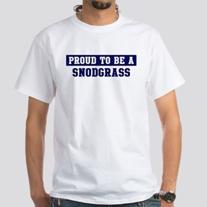 Proud to be Snodgrass White T-Shirt