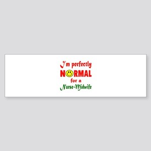 I'm perfectly normal for a Nurse- Sticker (Bumper)