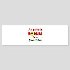 I'm perfectly normal for a Nurse- Sticker (Bumper)