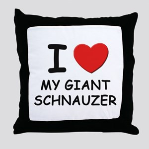 I love MY GIANT SCHNAUZER Throw Pillow