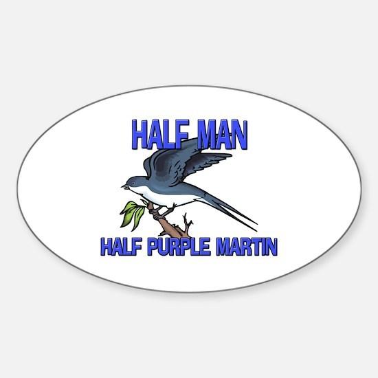 Half Man Half Purple Martin Oval Decal