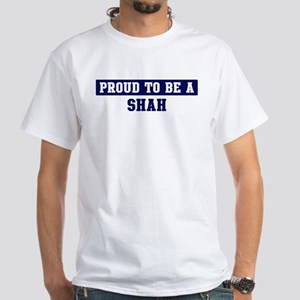 Proud to be Shah White T-Shirt