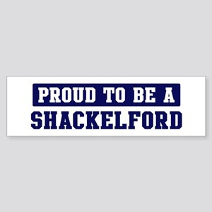 Proud to be Shackelford Bumper Sticker