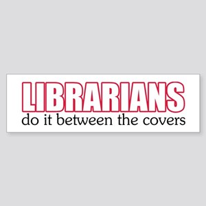 Librarians Do It Bumper Sticker