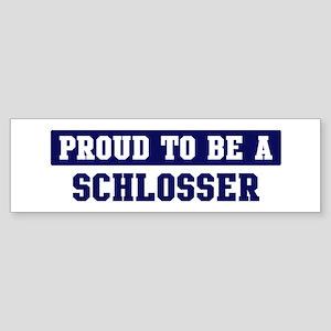 Proud to be Schlosser Bumper Sticker