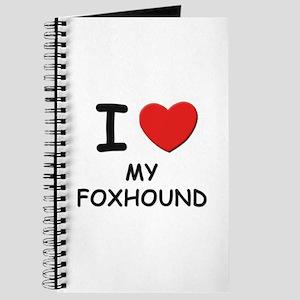 I love MY FOXHOUND Journal