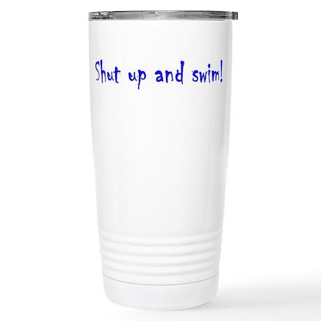 shut up and swim Stainless Steel Travel Mug